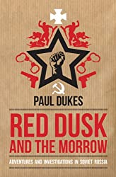 Red Dusk and the Morrow: Adventures and Investigations in Soviet Russia