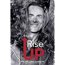 Rise up. Weil dein Leben kostbar ist
