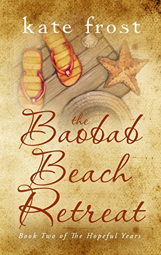 The Baobab Beach Retreat: The Hopeful Years Book 2 (English Edition) von [Frost, Kate]