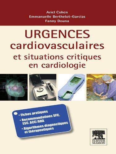 Lire Urgences cardio-vasculaires et situations critiques en cardiologie epub pdf