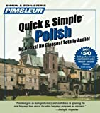 Polish, Q&S: Learn to Speak and Understand Polish with Pimsleur Language Programs (Quick & Simple) by Pimsleur Published by Pimsleur 8 Lessons edition (2004) Audio CD