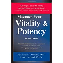 Maximize Your Vitality & Potency: For Men Over 40