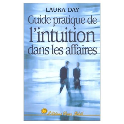 Guide pratique de l'intuition dans les affaires