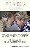 Der Dude und sein Zen Meister: Das Leben, die Liebe und wie man immer locker bleibt (Allgemeine Reihe. Bastei Lübbe Taschenbücher)