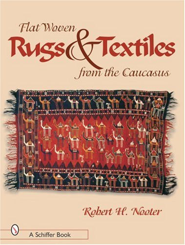 Flat-woven Rugs & Textiles from the Caucasus: Flat-Weaving from Caucasus