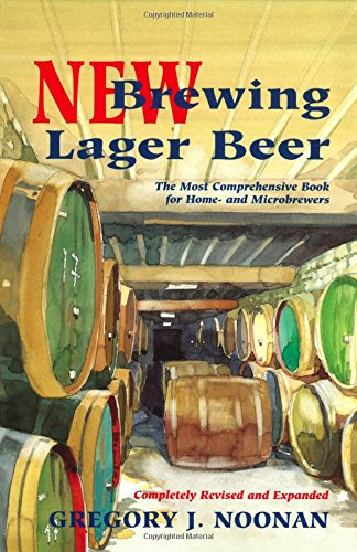 New Brewing Lager Beer: The Most Comprehensive Book for Home & Microbrewers: The Most Comprehensive Book for Home and Microbrewers
