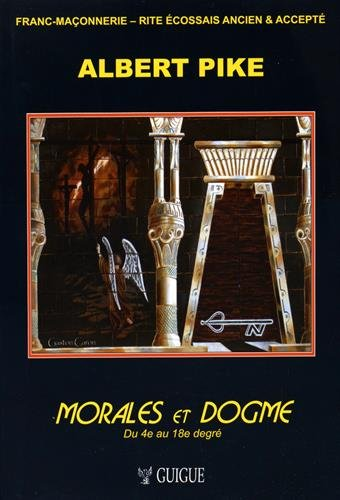 Morales & Dogme - du Maître Secret au Chevalier Rose-Croix