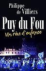 Puy du Fou : Un rêve d'enfance par Villiers