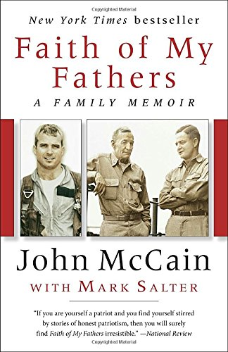 Faith of My Fathers: A Family Memoir por John McCain