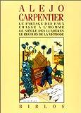 Le partage des eaux, chasse à l'homme - Le siècle des lumières - Le recours de la méthode - Gallimard - 27/11/1991