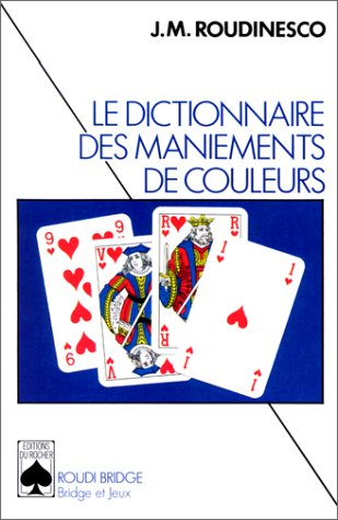 LE DICTIONNAIRE DES MANIEMENTS DE COULEURS par Jean-Marc Roudinesco