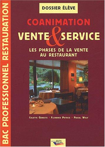 Coanimation vente & service Bac pro restauration : Les phases de la vente au restaurant, dossier élève