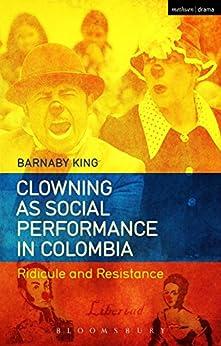 Descargar Mejortorrent Clowning as Social Performance in Colombia: Ridicule and Resistance Directas Epub Gratis