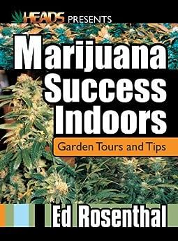 Marijuana Success Indoors: Garden Tours and Tips par [Rosenthal, Ed]