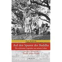 Auf den Spuren des Buddha: Die schönsten Legenden aus seinem Leben von Paul H. Köppler (1. Januar 2001) Gebundene Ausgabe