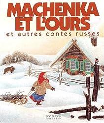 Machenka et l'ours et autres contes russes