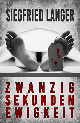 Buchseite und Rezensionen zu 'Zwanzig Sekunden Ewigkeit' von Siegfried Langer