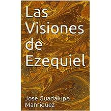 Las Visiones de Ezequiel (Spanish Edition)