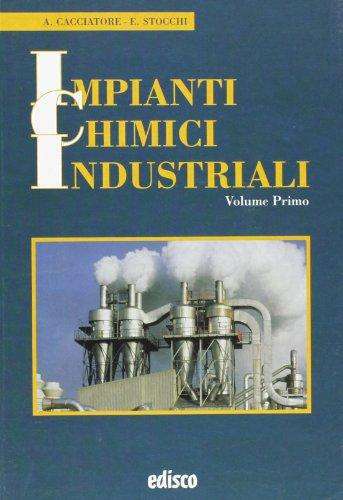 Impianti chimici industriali. Con espansione online. Per gli Ist. tecnici e professionali: 1