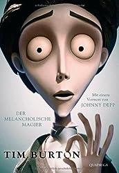 Tim Burton: Der melancholische Magier. Mit einem Vorwort von Johnny Depp (Quadriga)