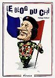 Telecharger Livres Le Blog du Chi Le President de la Republique commente l actualite (PDF,EPUB,MOBI) gratuits en Francaise