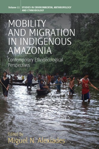 Mobility and Migration in Indigenous Amazonia: Contemporary Ethnoecological Perspectives (Environmental Anthropology and Ethnobiology)