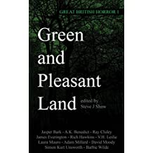 Green and Pleasant Land: Volume 1 (Great British Horror)