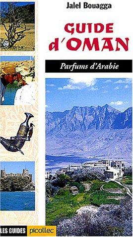 Guide d'Oman : Parfums d'Arabie par Jalel Bouagga
