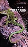 Guide du terrarium - Technique, amphibiens, reptiles