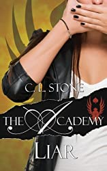 The Academy - Liar (The Scarab Beetle Series) (Volume 2) by C. L. Stone (2014-08-18)