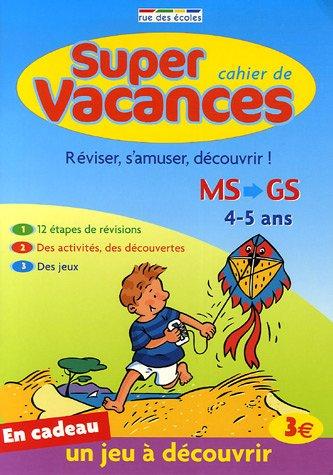 Cahier de super vacances : De la Moyenne Section à la Grande Section de maternelle