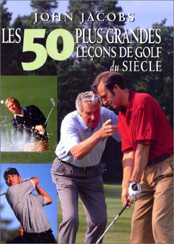 50 plus grandes leçons de golf par Jhon Jacobs