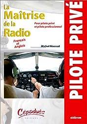 La Maîtrise de la Radio pour pilote privé et pilote professionnel (CD-Rom pour PC, français et anglais)