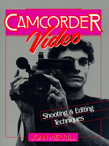 camcorder-video-shooting-editing-techniques