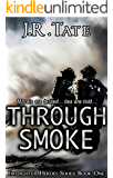 Through Smoke: Firefighter Heroes Series (Book One)