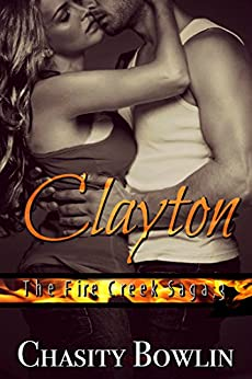 Clayton (The Fire Creek Saga Book 3) by [Bowlin, Chasity]