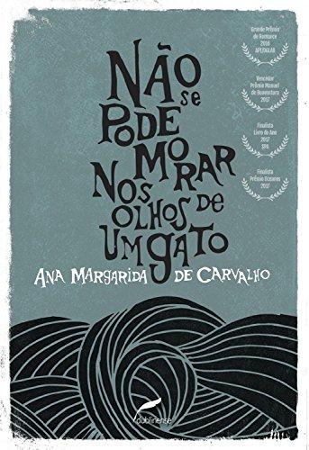 Não se pode morar nos olhos de um gato (Portuguese Edition) por Ana Margarida de Carvalho