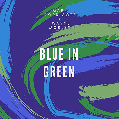 Blue in Green (feat. Wayne Morley)
