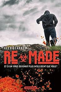 Remade, tome 1 par Alex Scarrow