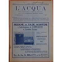 l'acqua nell'agricoltura, igiene ed industria organo ufficiale dell'associazione idrotecnica italiana anno xi n. 9 rivista mensile settembre 1934 - xii