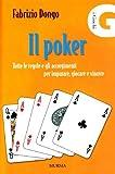 Il poker. Tutte le regole e gli accorgimenti per imparare, giocare e vincere (I giochi) di Dongo, Fabrizio (2004) Tapa blanda