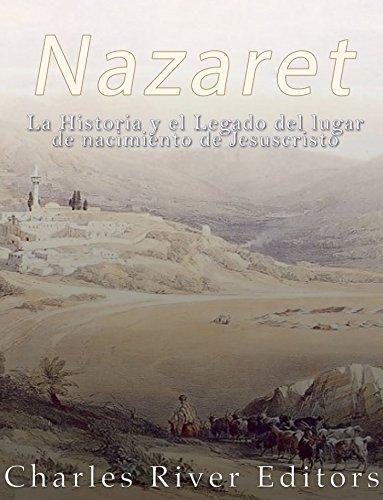 Nazaret: La Historia y el Legado del lugar de nacimiento de Jesucristo