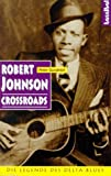 Robert Johnson: Crossroads