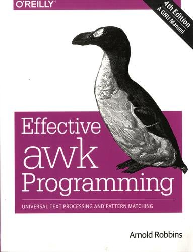Effective awk Programming: Universal Text Processing and Pattern Matching por Arnold Robbins