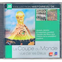 La coupe du monde de football vue par les Bleus : CD audio
