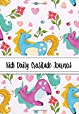 Kids Daily Gratitude Journal: (Cute Unicorn Colorful Design) Gratitude Journal Notebook Diary Record for Children Boys Girls With Daily Prompts to ... Volume 1 (Planner Diary Notebook Happiness)