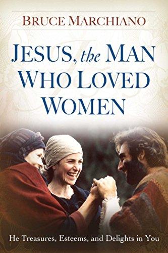 Jesus, the Man Who Loved Women