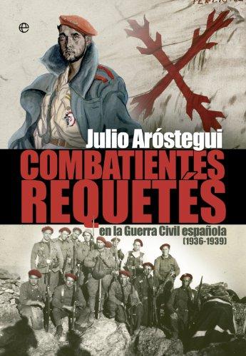 Combatientes Requetés : en la Guerra Civil española, 1936-1939