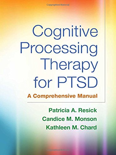 Cognitive Processing Therapy for PTSD: A Comprehensive Manual por Patricia A. Resick