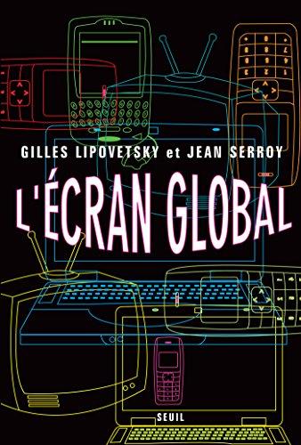 L'Ecran global. Cinéma et culture-médias à l'âge hypermoderne (COULEUR IDEES) par Jean Serroy